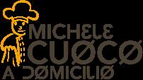 Michele Cantiello Cuoco a Domicilio
